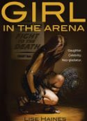 Lise Haines – Girl in the Arena