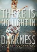 Claire Contreras – There is no Light in Darkness
